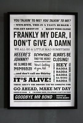 This Would Be Fun To Make With All Of My Favorite Movie Quotes Quote Posters Movie Quotes Favorite Movie Quotes