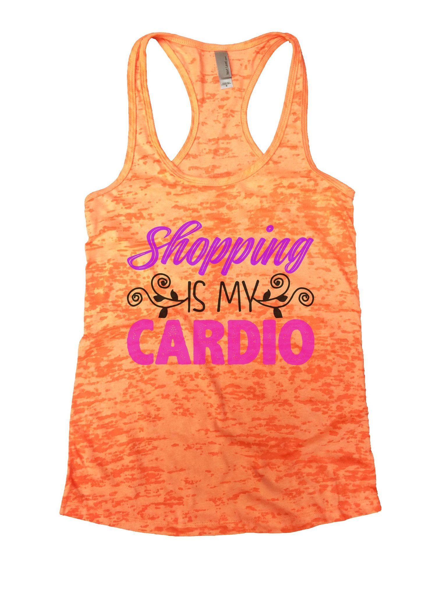 Shopping Is My Cardio Burnout Tank Top By BurnoutTankTops.com - 1025