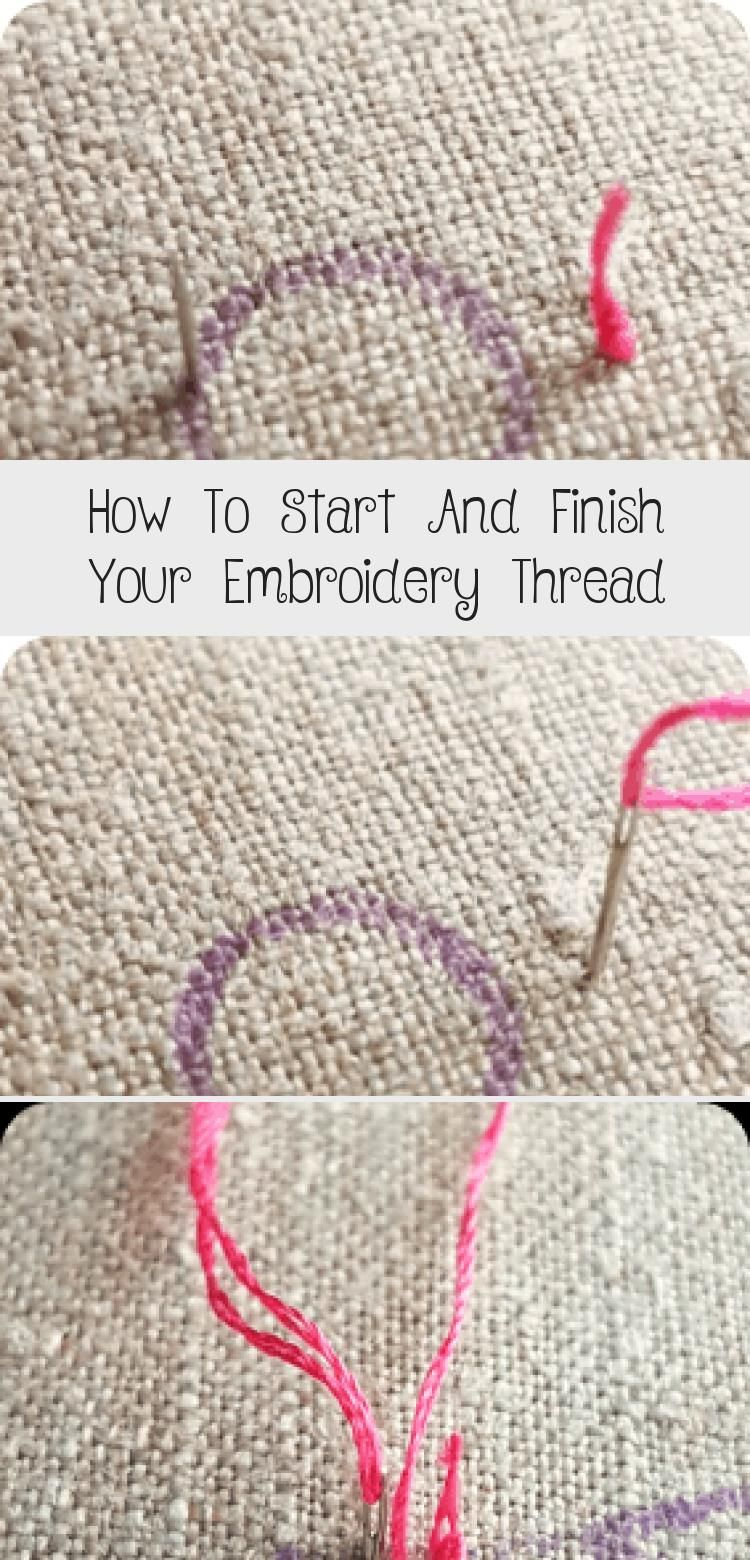How To Start And Finish Your Embroidery Thread