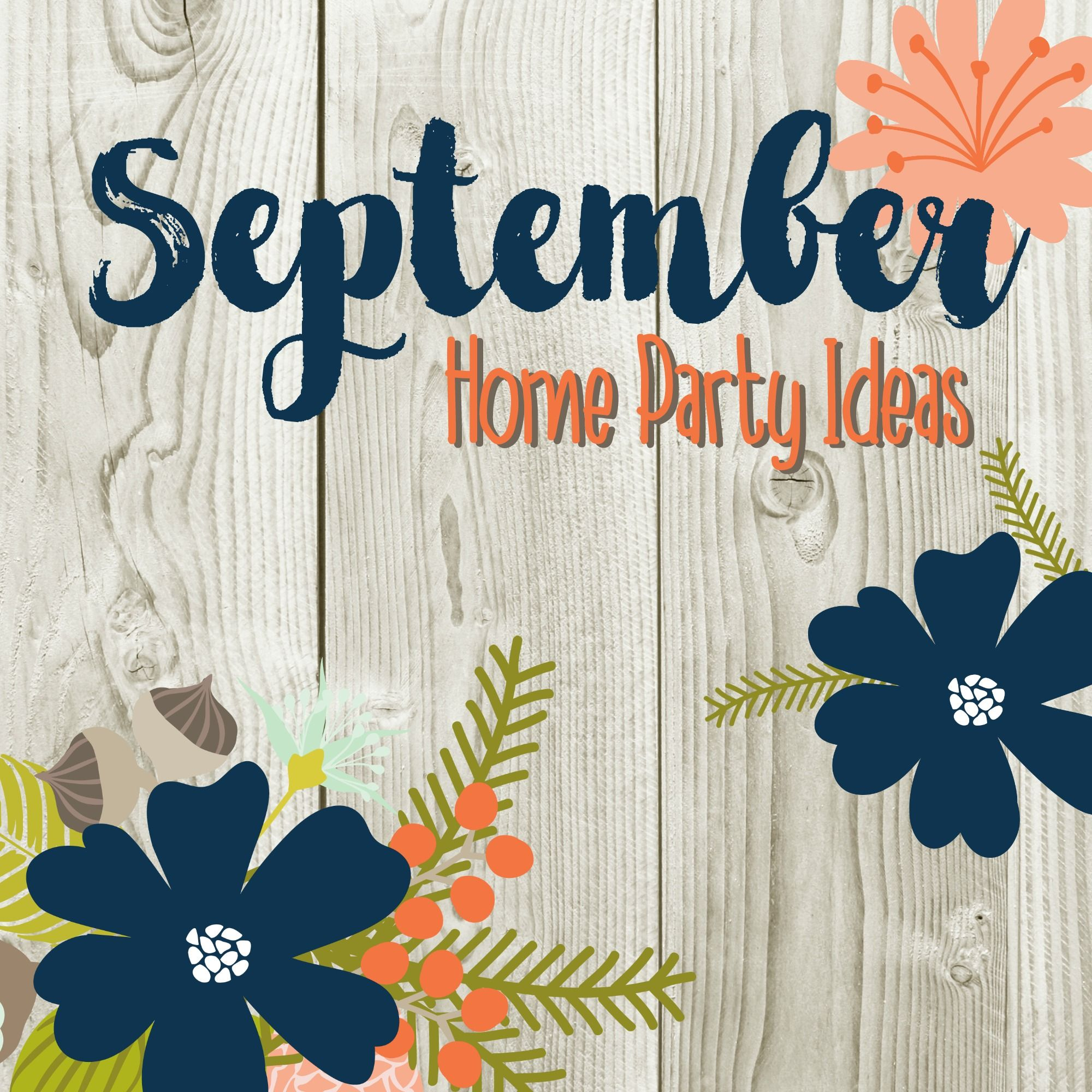 September Home Party Ideas for your Direct Sales Business #September ...