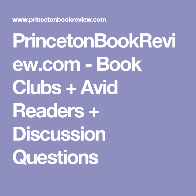 PrincetonBookReview.com - Book Clubs + Avid Readers + Discussion Questions