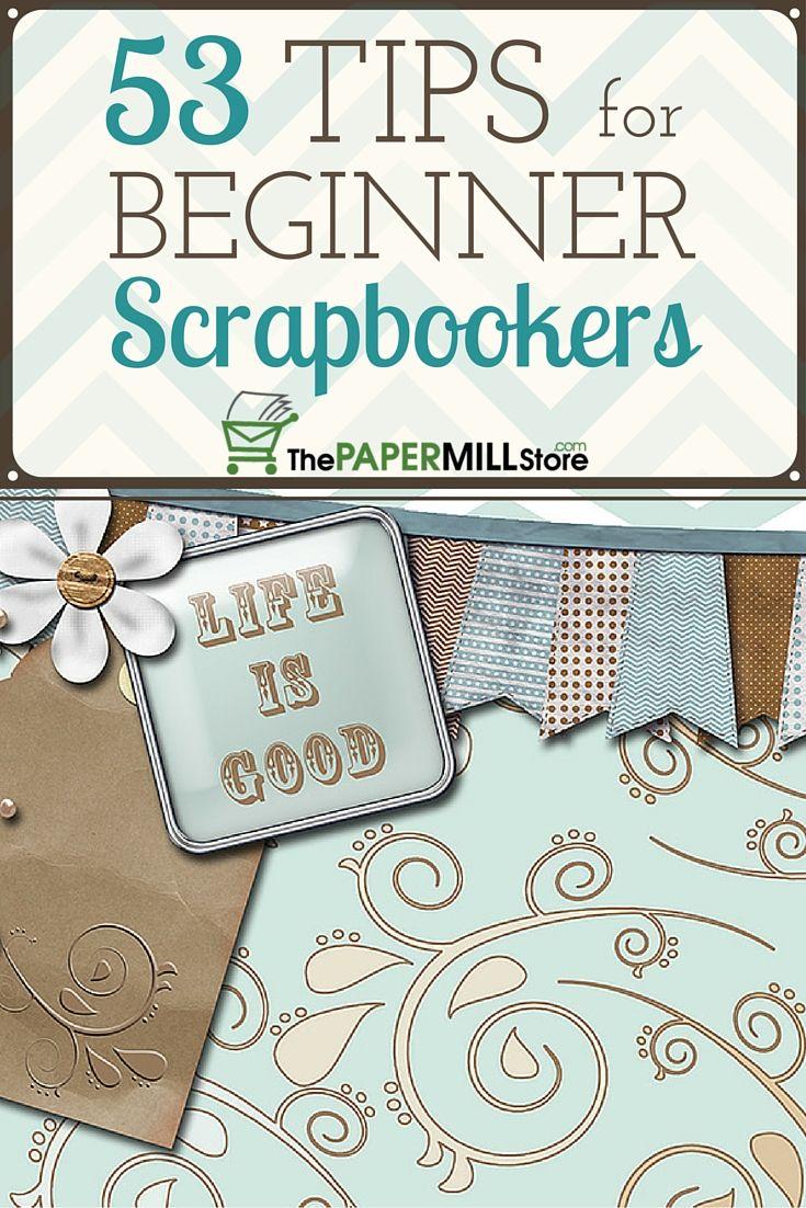 53 Tips For Beginner Scrapbookers Scrapbooking Ideas And