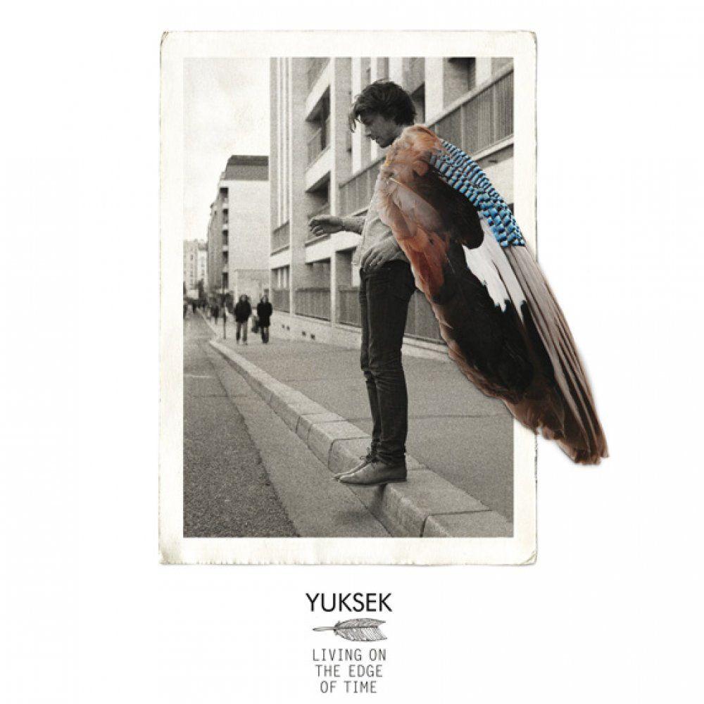 Yuksek: Living On The Edge Of Time