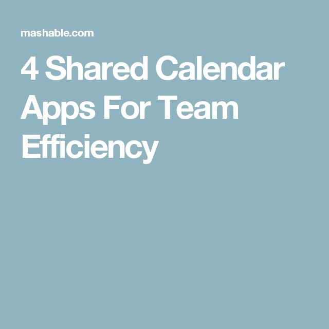 4 Shared Calendar Apps For Team Efficiency Calendar, App