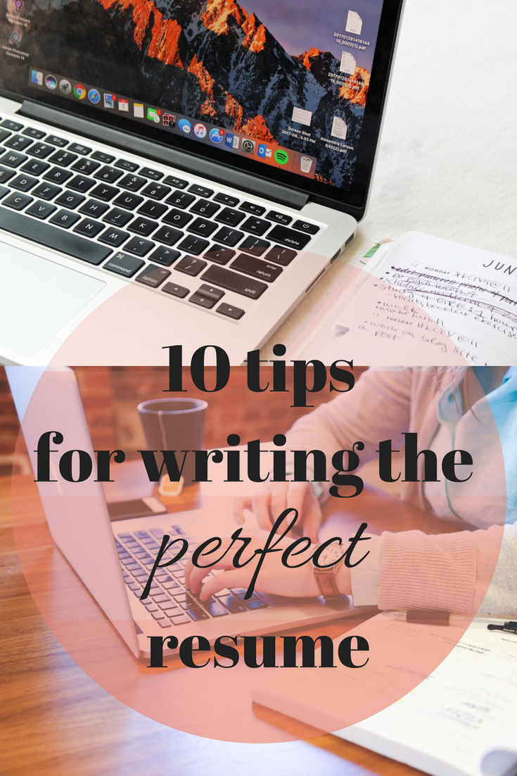 10 Tips For Writing The Perfect Resume Resume tips, Job