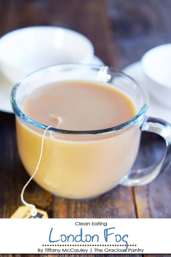 This clean eating London fog recipe is  a fabulous way for tea drinkers to enjoy something extra special for their morning cup of tea. Clean Eating Recipes | Clean Eating London Fog Recipe | Tea Recipes #CleanEating #CleanEatingLondonFog #LondonFogRecipe #LondonFog #TeaRecipes #Tea #Drinks #cleaneating