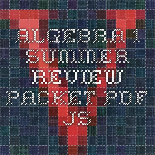 Algebra 1 Summer Review packet pdf js Repinned by Chesapeake