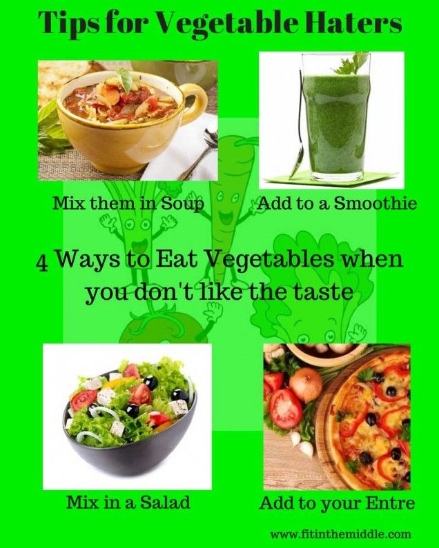Do You Want To Eat Vegetables But Don T Like The Taste Here Are Four Ways To Eat Vegetables For Veggie Haters Eat Food Food And Drink