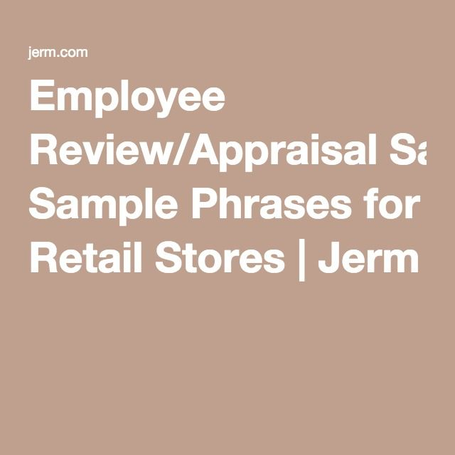 Employee Review\/Appraisal Sample Phrases for Retail Stores Jerm - employee review sample