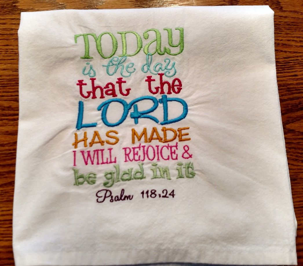 Bible Verse dish towel, flour sack towel, kitchen towel, tea towel, Psalms, Today is the Day by jessiemae on Etsy