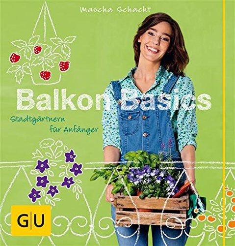 Balkon Basics: Stadtgärtnern für Anfänger (GU Garten Extra) - http://kostenlose-ebooks.1pic4u.com/2015/01/21/balkon-basics-stadtgaertnern-fuer-anfaenger-gu-garten-extra/