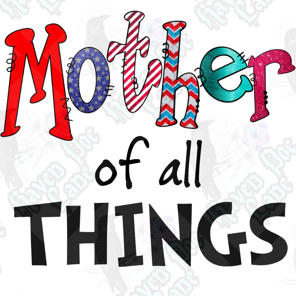 Mother Of All Things Png Instant Download Read Across America Day Teacher Shirt Designs All Things