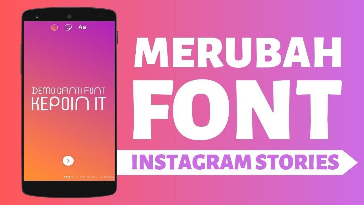 Cara Mengganti Font Di Instagram Story Tanpa Aplikasi Cerita Instagram Tulisan Instagram