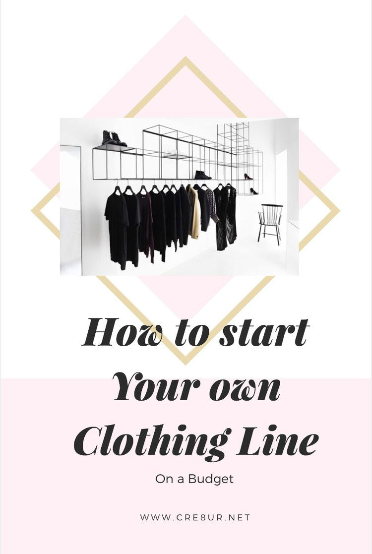 How to start your own clothing line on a small budget