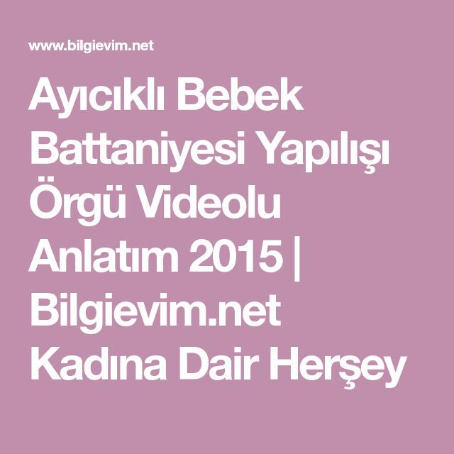 Ayıcıklı Bebek Battaniyesi Yapılışı Örgü Videolu Anlatım 2015 | Bilgievim.net Kadına Dair Herşey
