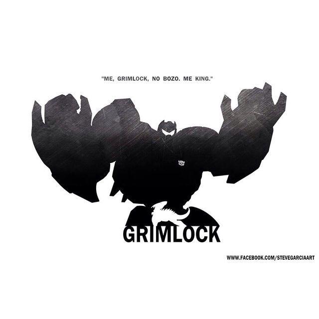 Me Grimlock, No Bozo. Me King. By Steve Garcia