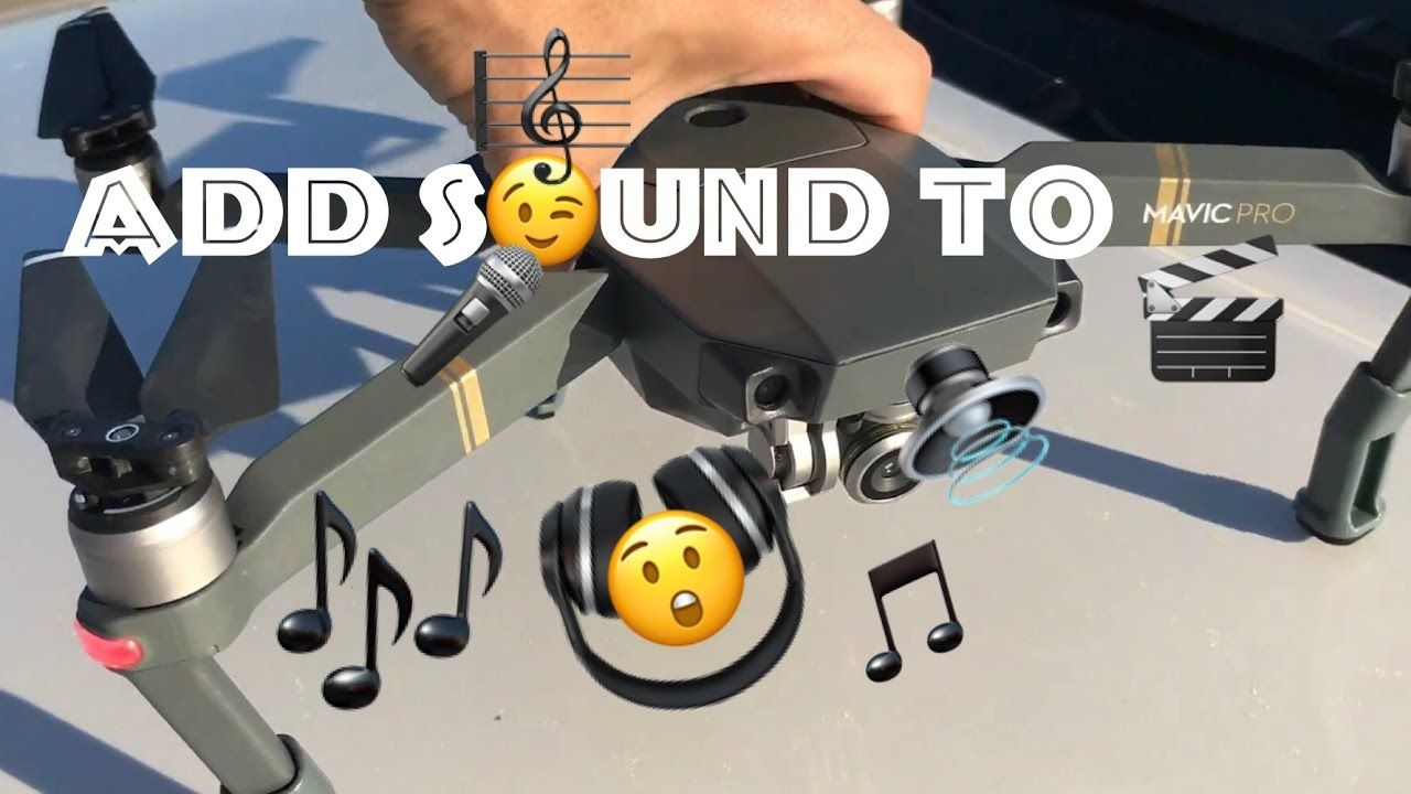 DJI Mavic Pro: How to Add Sound Audio to Your Mavic Drone ...