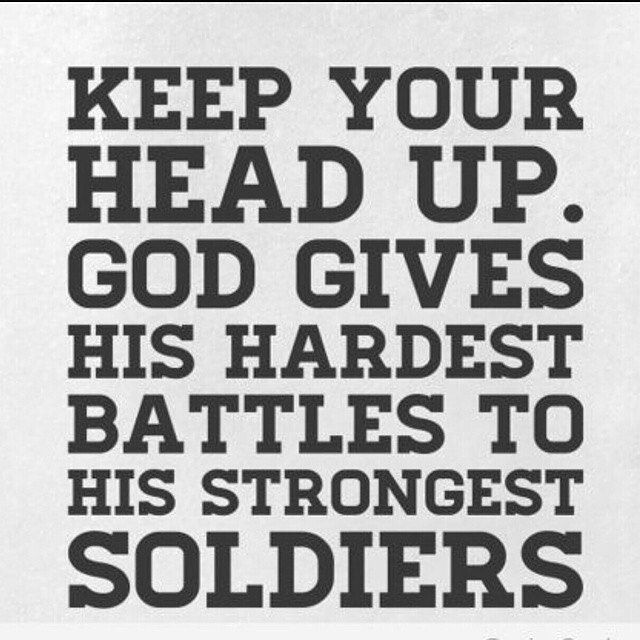Quote Quotes Keepyourheadup Quoteoftheday Strength Perseverance