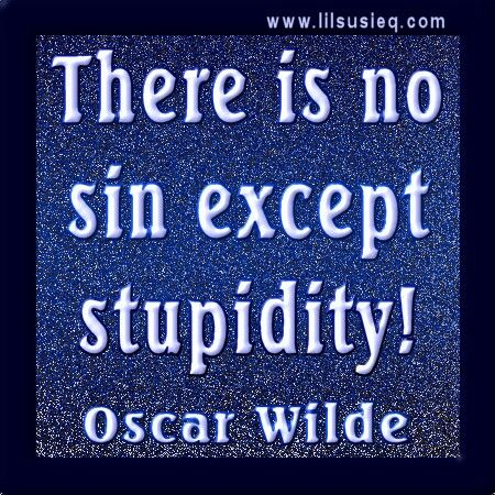 There Is No Except Stupidity Lilsusieq Quotes Humor Jokes