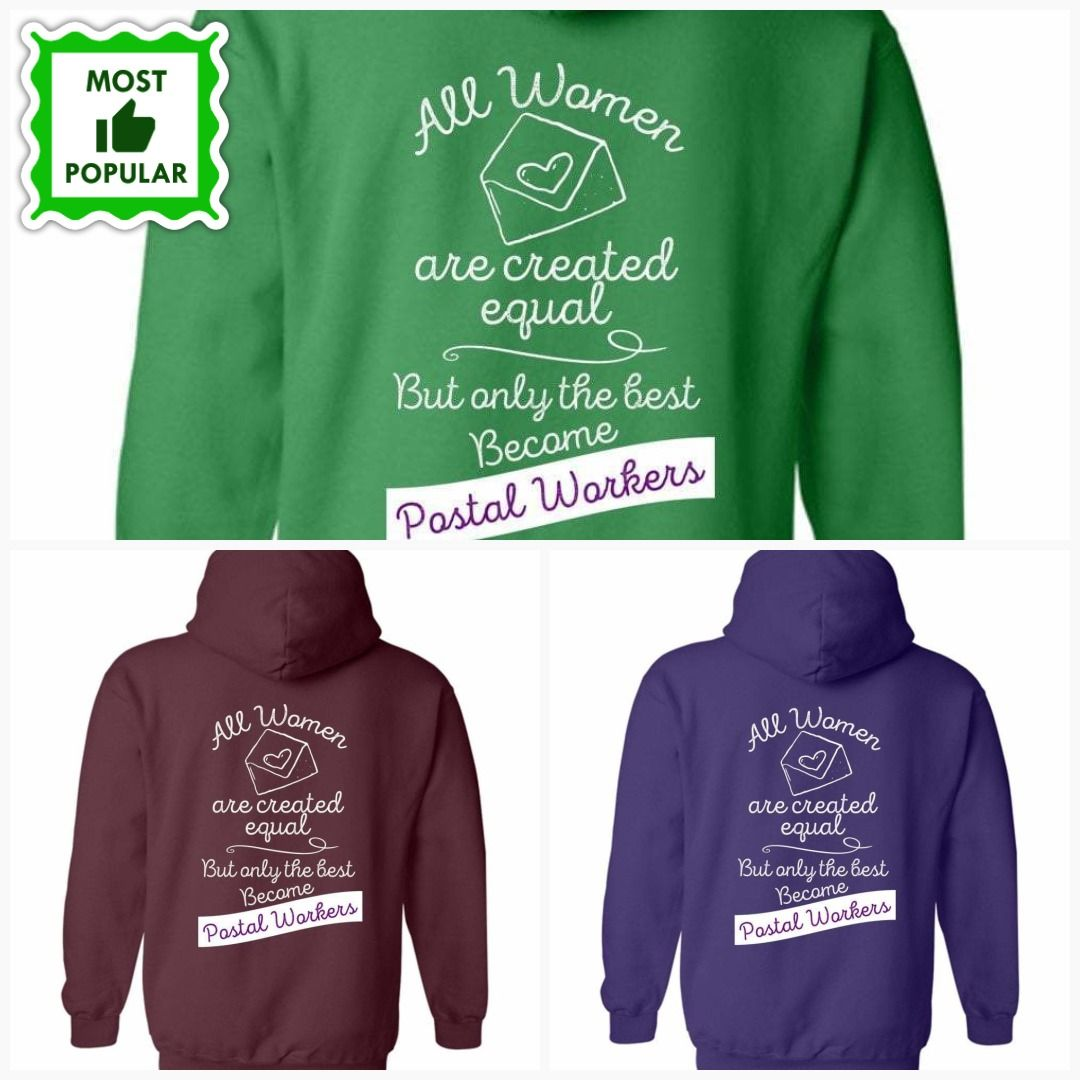 Only The Best Women Become Postal Workers Back Design Hoodie