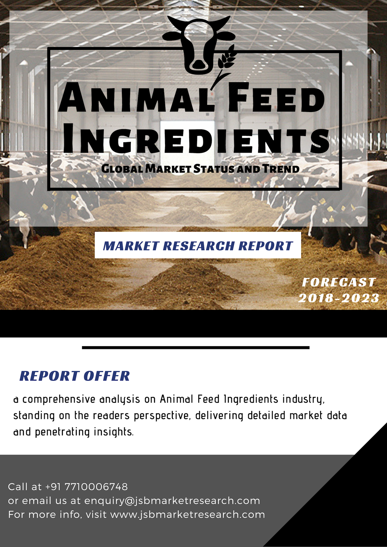 The current Animal feed ingredients market has a variety of