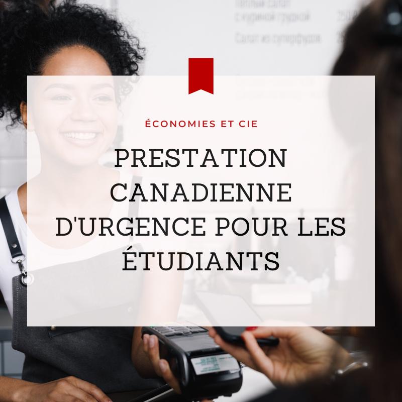 La Prestation canadienne d'urgence pour les étudiants