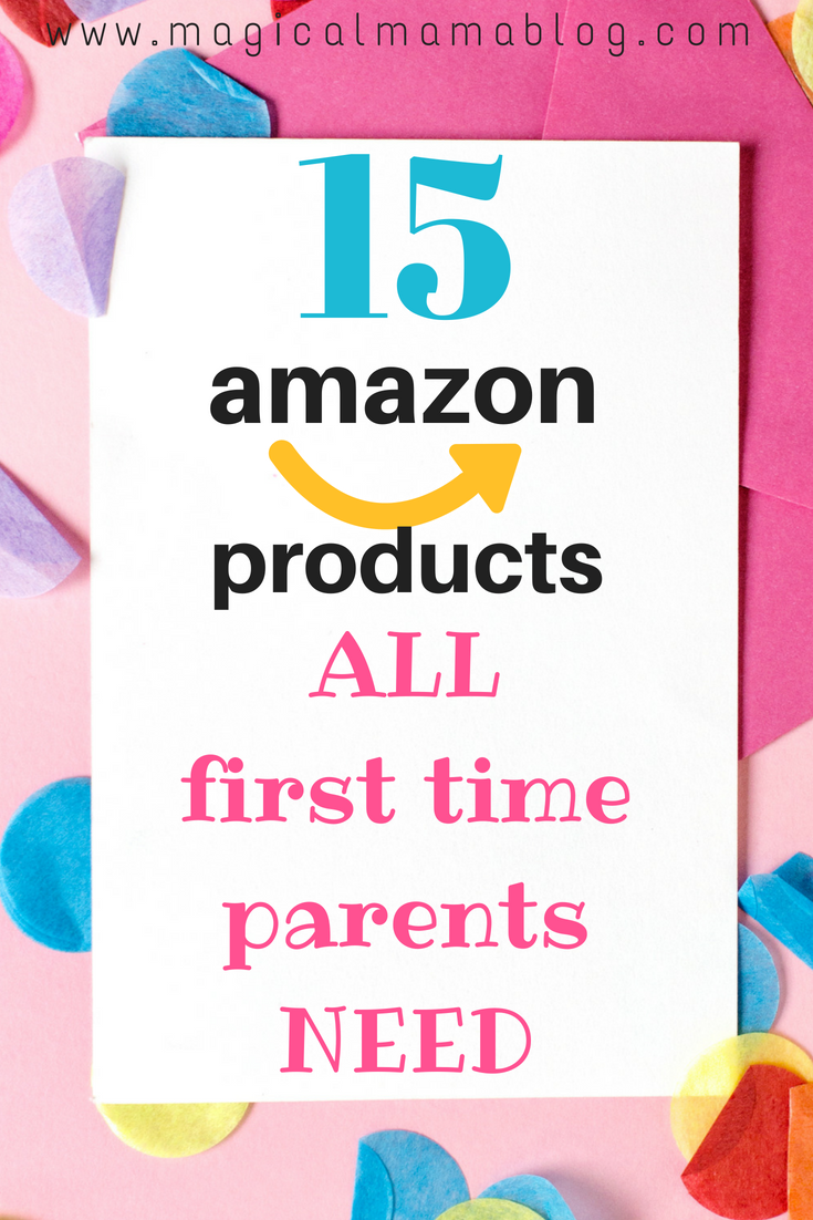 15 Amazon Products All First Time Parent Need - Magical Mama Blog