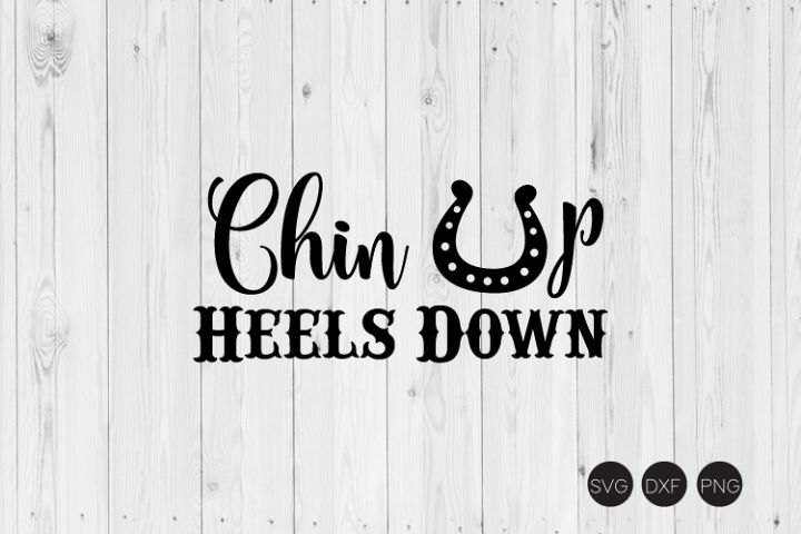 Download Chin Up Heels Down SVG Cutfilesgallery Crafters SVGs in ...