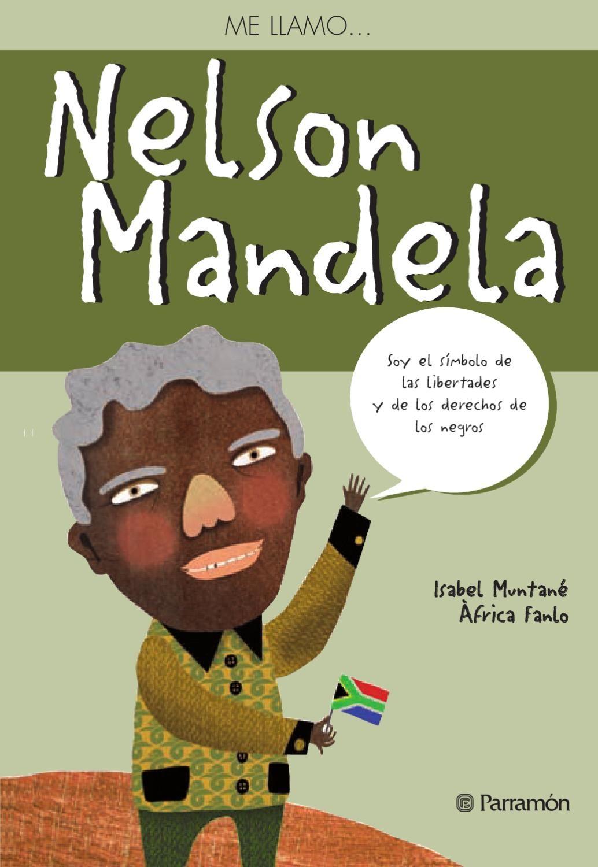 Me Llamo Nelson Mandela En 2021 Cuentos Sobre La Paz Literatura Para Niños Dia De La Paz