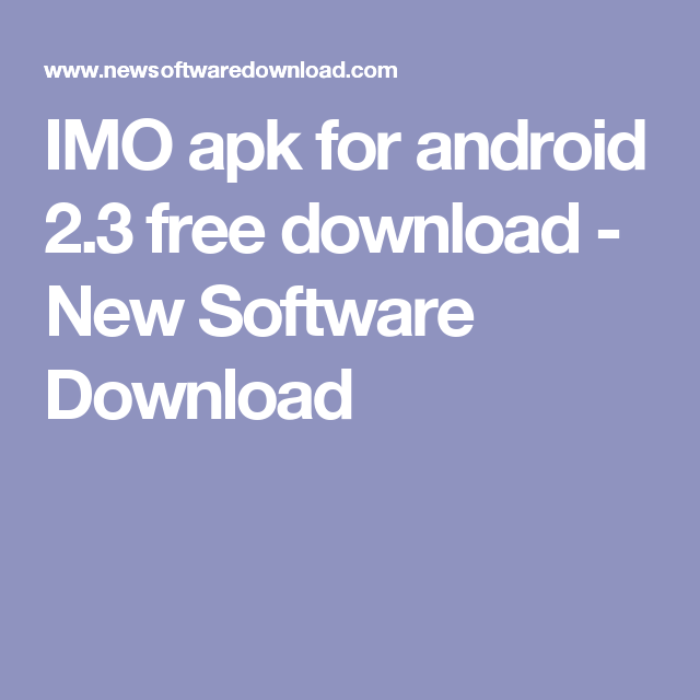 IMO apk for android 2 3 free download | New Software