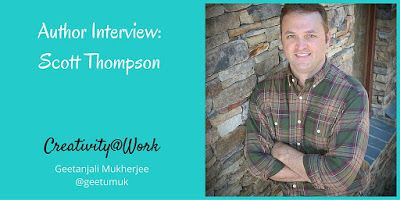 Interview with author Scott Thompson on #writing - Creativity @ Work