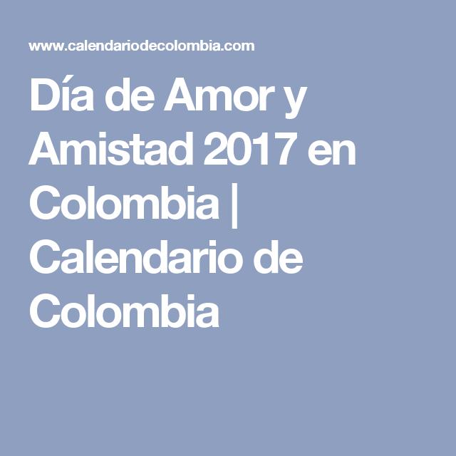 Calendario 2017 Colombia.Dia De Amor Y Amistad 2017 En Colombia Calendario De