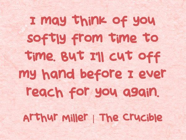 I may think of you softly from time to time. But I\'ll cut off my ...