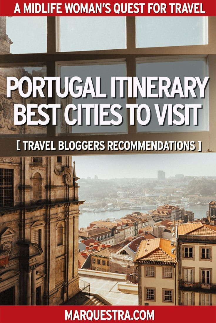 The Best Cities to Visit on a Portugal Itinerary #bestplacesinportugal