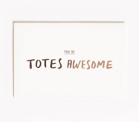 You're Totes Awesome greeting card | The Adventures Of | shelf / life