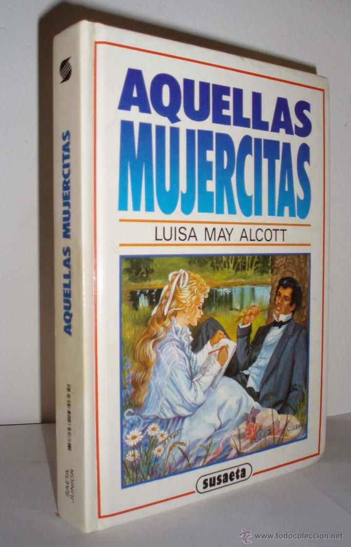 Aquellas Mujercitas De Luisa May Alcott Mujercitas Libros Louisa May Alcott