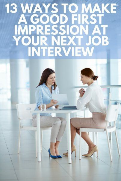 13 Ways to Make a Good First Impression at Your Next Job Interview - first interview tips