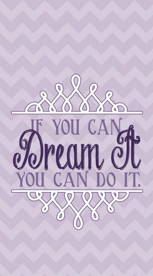 I Wallpaper Quotes Walt Disney Quote Purple Cute Wallpapers Iphone Phone Backgrounds Dream Live