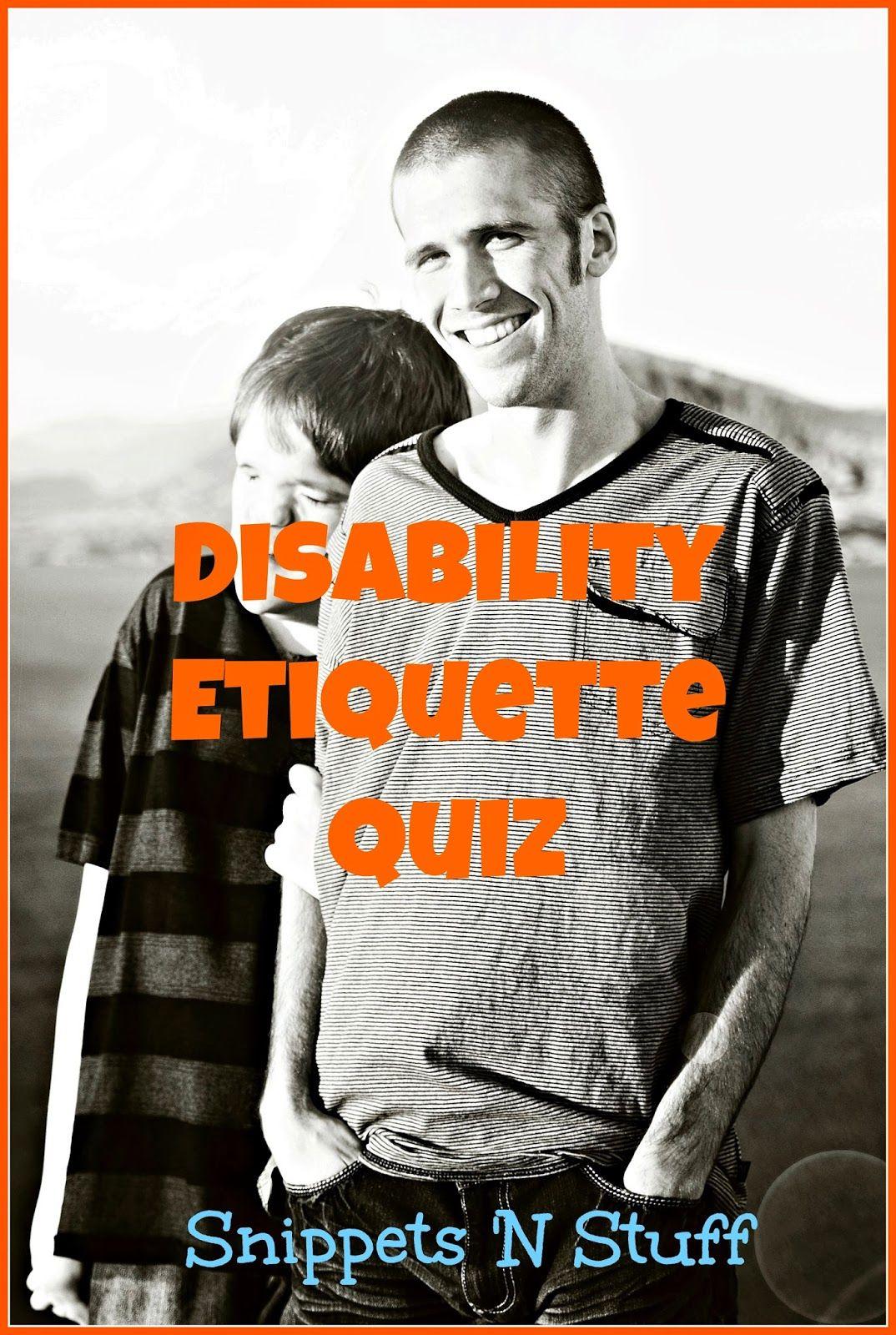 Disability Etiquette Quiz; Snippets 'N Stuff