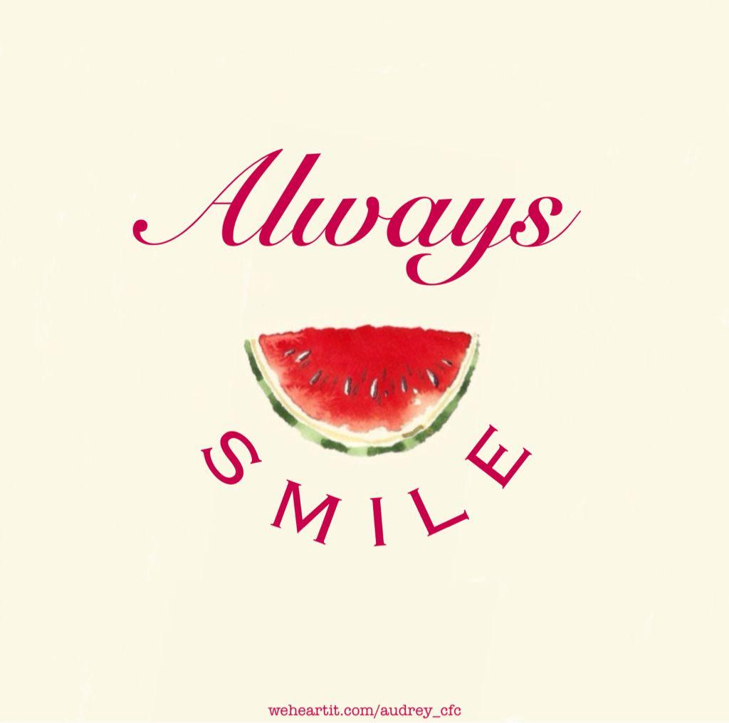 Watermelon Summer Cottage Always Smile Wonderful Words Words