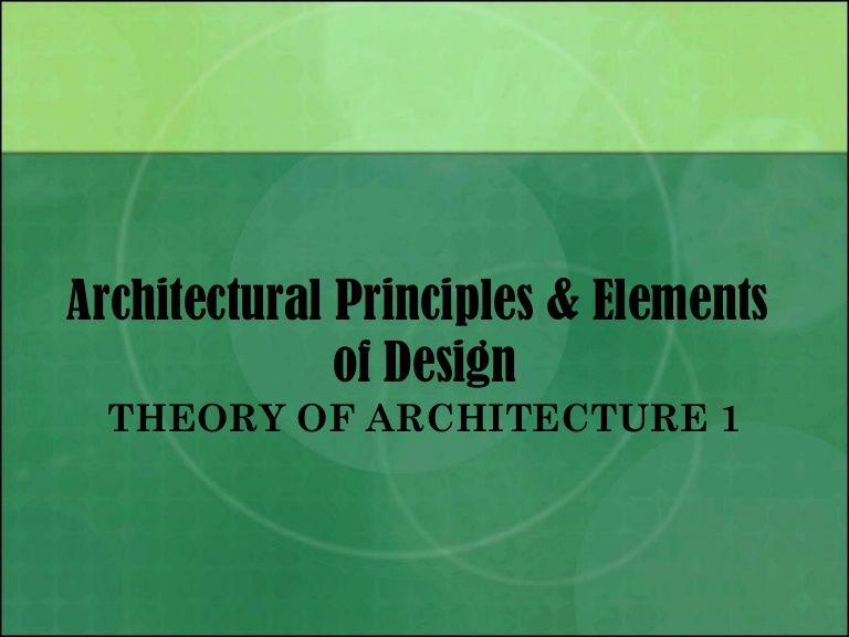 Architectural Principles U0026 Elements Of Design THEORY OF ARCHITECTURE 1