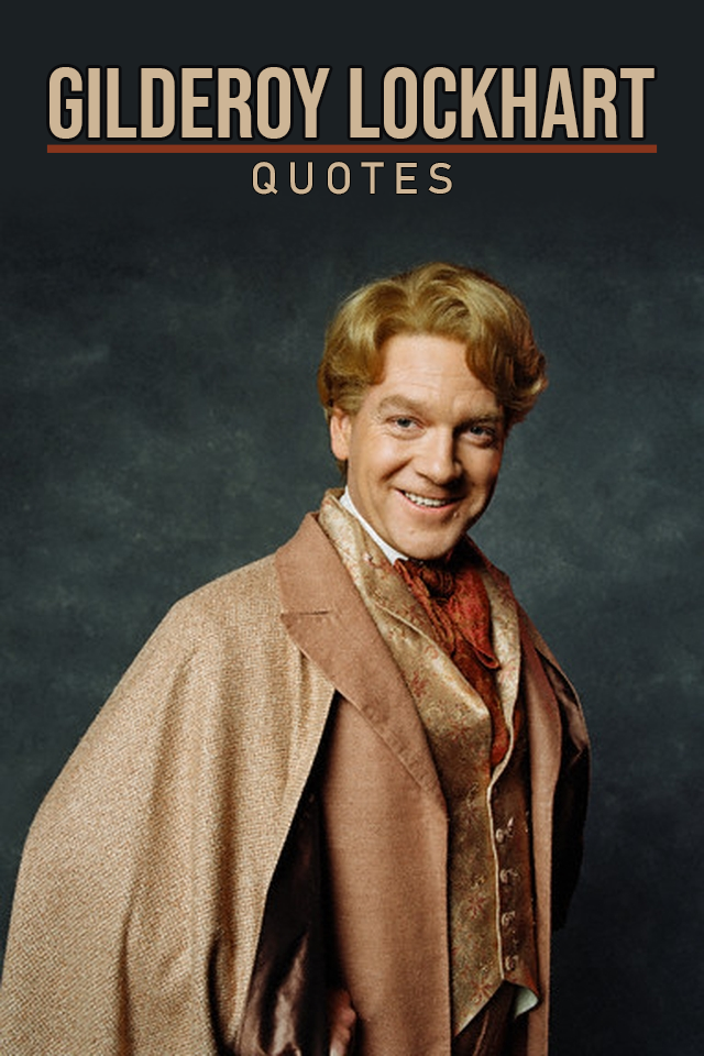 6 Best Gilderoy Lockhart Quotes Scattered Quotes Lockhart Harry Potter Kenneth Branagh Harry Potter Lockhart