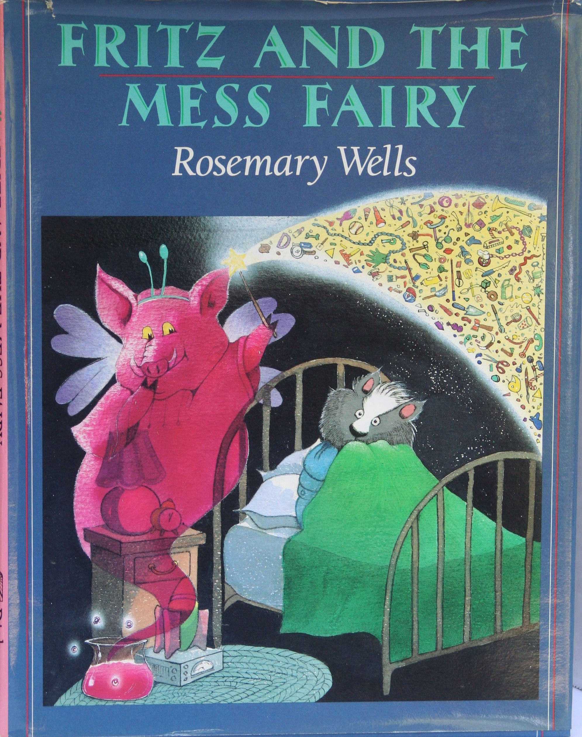 Fritz and the Mess Fairy, by Rosemary Wells