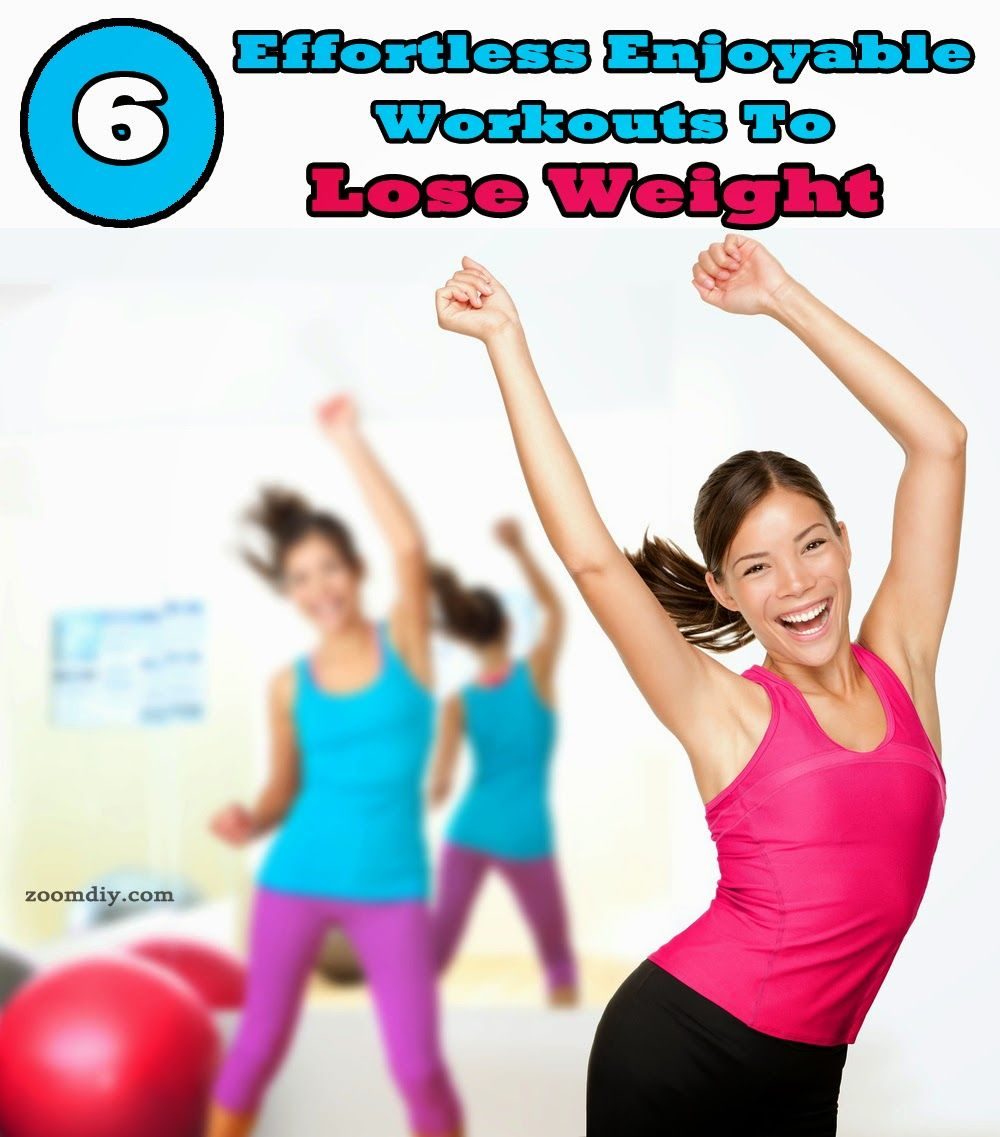 6 Effortless Enjoyable Workouts To Lose Weight