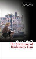 The Adventures of Huckleberry Finn - Collins Classics