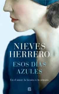 Esos Días Azules De Nieves Herrero Libros Gratis Xd Novela Historica Libro Online Leer Libros Online