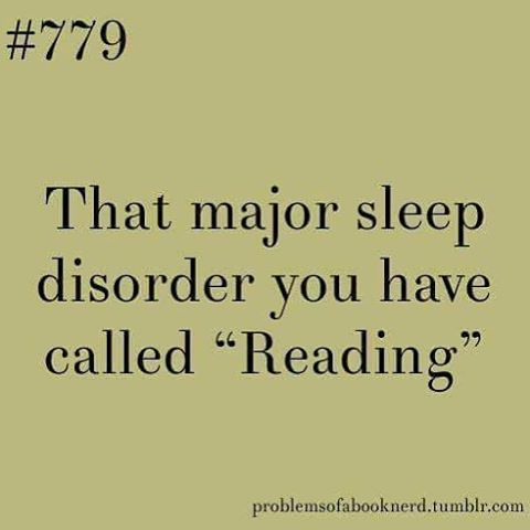 Sleep Disorder (aka reading)