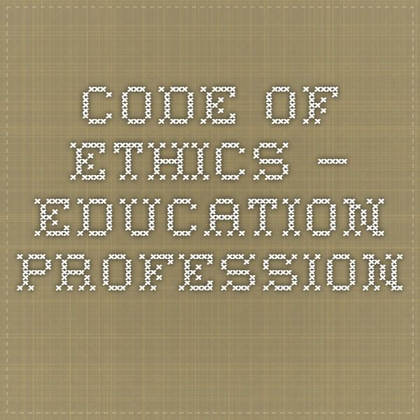 Code of Ethics – Education Profession- This links to the fldoe site ...