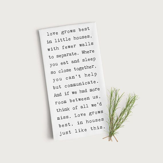 Love Grows Best in Little Houses Tea Towel Flour by FinchandCotter