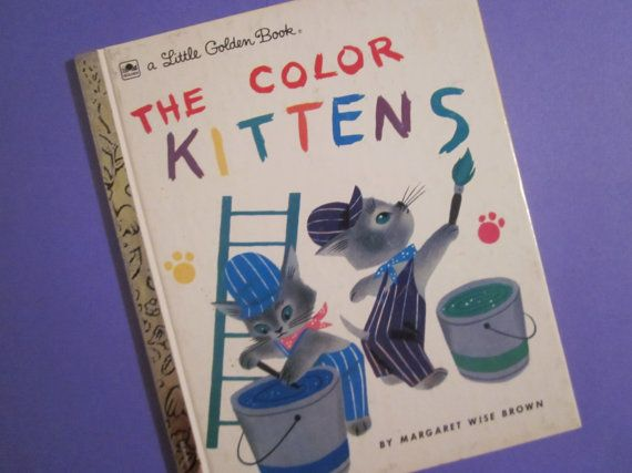 Vintage The Color Kittens A Little Golden Book 1977 Etsy Little Golden Books Magical Memories Books